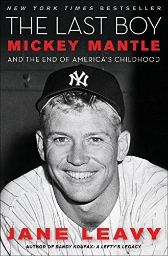 9780060883522: The Last Boy: Mickey Mantle and the End of America's Childhood