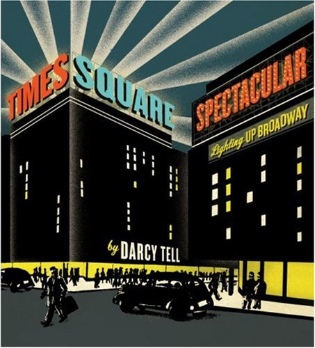 9780060884338: Times Square Spectacular: Lighting Up Broadway