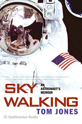 Sky Walking: An Astronaut's Memoir: Jones, Tom (AUTOGRAPHED)