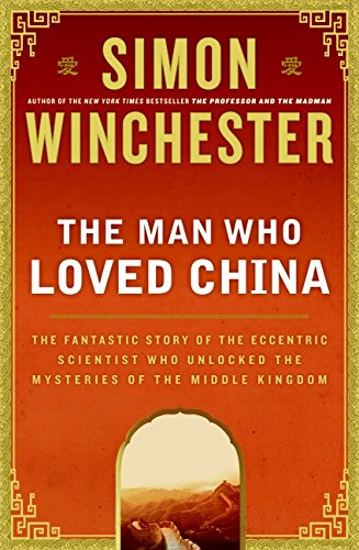 Man Who Loved China (Signed): Winchester, Simon