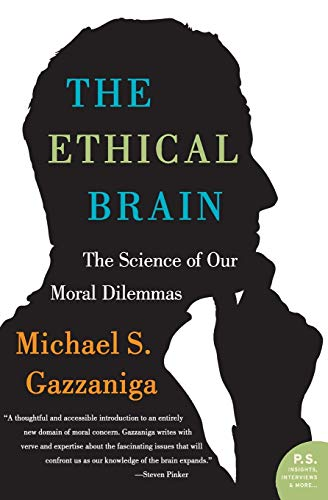 9780060884734: The Ethical Brain: The Science of Our Moral Dilemmas (P.S.)