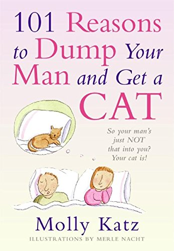9780060884741: 101 Reasons to Dump Your Man and Get a Cat