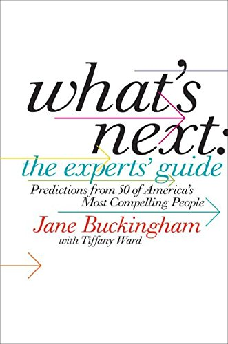 9780060885359: What's Next: The Experts' Guide: Predictions from 50 of America's Most Compelling People