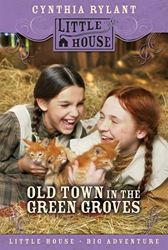 9780060885465: Old Town in the Green Groves: Laura Ingalss Wilder's Lost Little House (Little House (HarperTrophy))