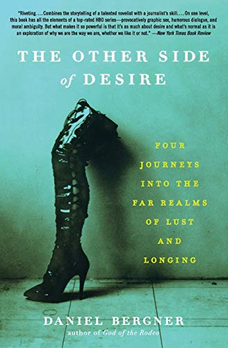 9780060885571: The Other Side of Desire: Four Journeys Into the Far Realms of Lust and Longing