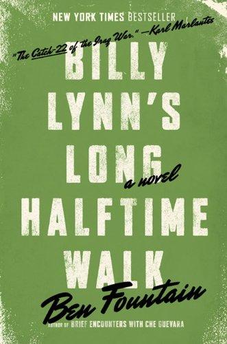 Billy Lynn's Long Halftime Walk: A Novel: Fountain, Ben