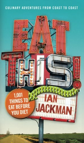 9780060885908: Eat This!: 1,001 Things to Eat Before You Diet