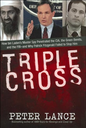 9780060886882: Triple Cross: How Bin Laden's Chief Security Adviser Penetrated the CIA, the FBI and the Green Berets and Paved the Way for 9/11