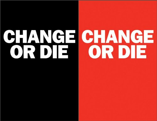9780060886899: Change or Die: The Three Keys to Change at Work and in Life
