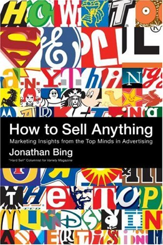 9780060886943: How to Sell Anything: Marketing Insights from the Top Minds in Advertising
