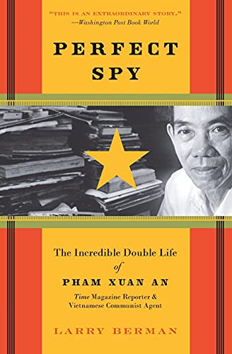 9780060888398: Perfect Spy: The Incredible Double Life of Pham Xuan An, Time Magazine Reporter and Vietnamese Communist Agent