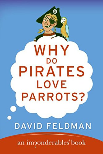 9780060888428: Why Do Pirates Love Parrots? (Imponderables Books)
