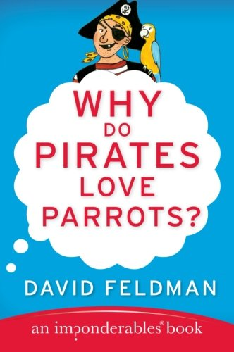 9780060888435: Why Do Pirates Love Parrots? (Imponderables Books)