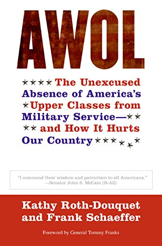 9780060888596: AWOL: The Unexcused Absence of America's Upper Classes from Military Service -- and How It Hurts Our Country