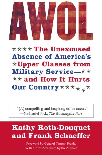 9780060888602: AWOL: The Unexcused Absence of America's Upper Classes from Military Service -- and How It Hurts Our Country