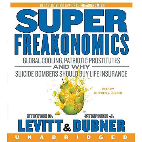 9780060889357: SuperFreakonomics CD: Global Cooling, Patriotic Prostitutes, and Why Suicide Bombers Should Buy Life Insurance
