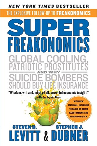 9780060889586: Superfreakonomics: A Rogue Economist Explores the Hidden Side of Everything