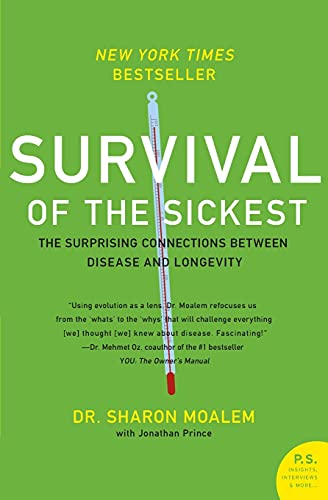 9780060889661: Survival of the Sickest: The Surprising Connections Between Disease and Longevity