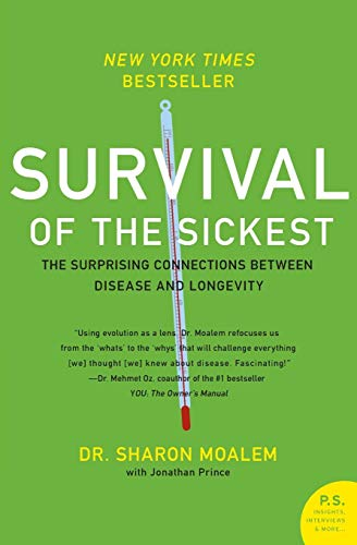 9780060889661: Survival of the Sickest: The Surprising Connections Between Disease and Longevity (P.S.)