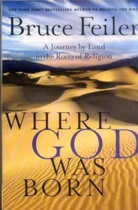 9780060890025: Where God Was Born - Journey By Land To The Roots Of Religion