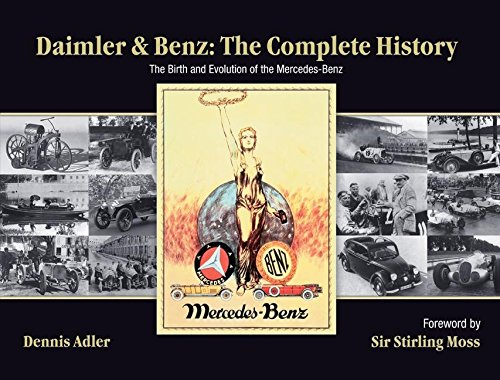 9780060890261: Daimler & Benz: The Complete History: The Birth and Evolution of the Mercedes-Benz
