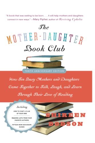 9780060890346: The Mother-Daughter Book Club Rev Ed.: How Ten Busy Mothers and Daughters Came Together to Talk, Laugh, and Learn Through Their Love of Reading