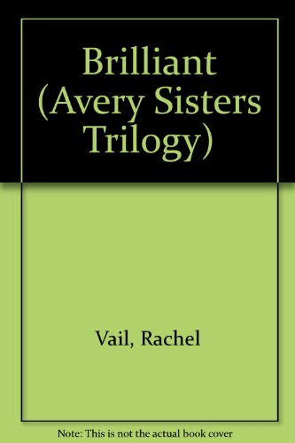 9780060890506: Brilliant (Avery Sisters Trilogy)