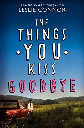 9780060890919: The Things You Kiss Goodbye