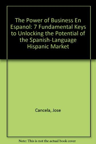 9780060891077: The Power of Business en Espanol: 7 Fundamental Keys to Unlocking the Potential of the Spanish-Language Hispanic Market