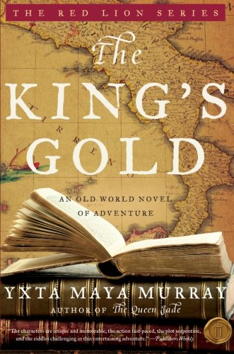 The King's Gold : An Old World Novel of Adventure