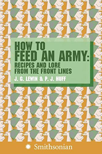9780060891114: How to Feed an Army: Recipes and Lore from the Front Lines