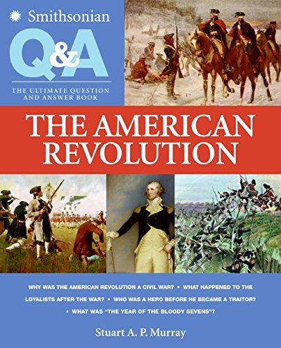 9780060891138: The American Revolution: The Ultimate Question and Answer Book (Smithsonian Q&a)