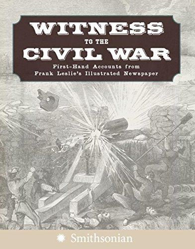 9780060891503: Witness to the Civil War: First-Hand Accounts from Frank Leslie's Illustrated Newspaper