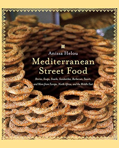 9780060891510: Mediterranean Street Food: Stories, Soups, Snacks, Sandwiches, Barbecues, Sweets, and More from Europe, North Africa, and the Middle East
