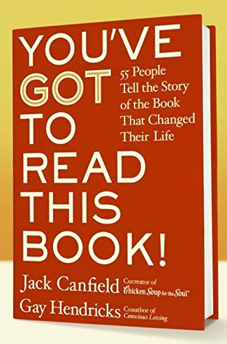 9780060891695: You've Got to Read This Book!: 55 People Tell the Story of the Book That Changed Their Life
