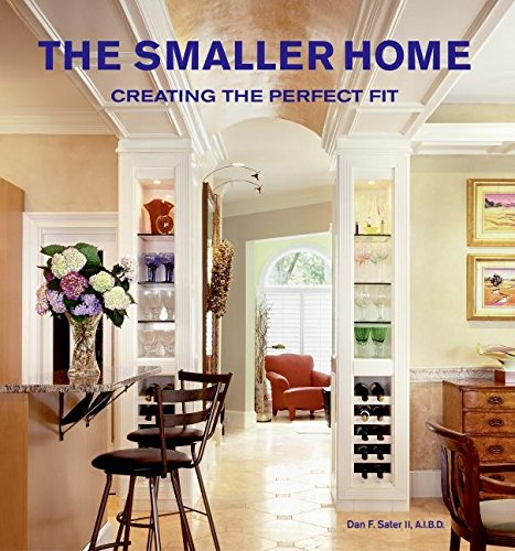 9780060891893: The Smaller Home: Creating the Perfect Fit