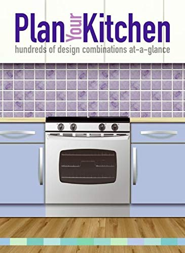 9780060891961: Plan Your Kitchen: hundreds of design combinations at-a-glance