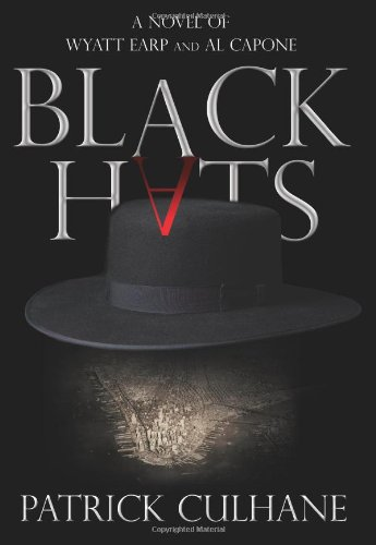 9780060892531: Black Hats: A Novel of Wyatt Earp and Al Capone