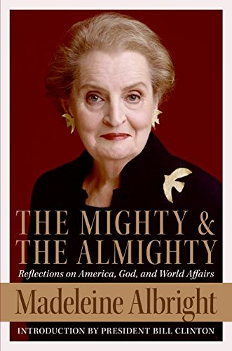 9780060892579: The Mighty and the Almighty: Reflections on America, God, and World Affairs