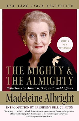 9780060892586: The Mighty and the Almighty: Reflections on America, God, and World Affairs