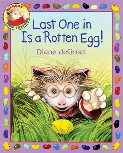 Last One in Is a Rotten Egg! (Gilbert and Friends) (0060892943) by Diane Degroat