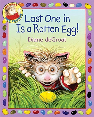 Last One in Is a Rotten Egg! (Gilbert and Friends): deGroat, Diane
