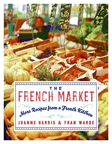 9780060893132: The French Market: More Recipes from a French Kitchen