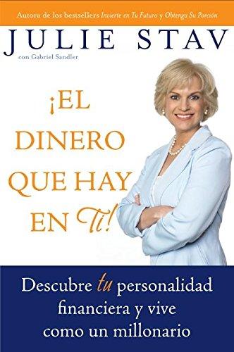 9780060893262: El Dinero que Hay en Ti!: Descubre Tu Personalidad Financiera y Vive Como un Millionario (Spanish Edition)