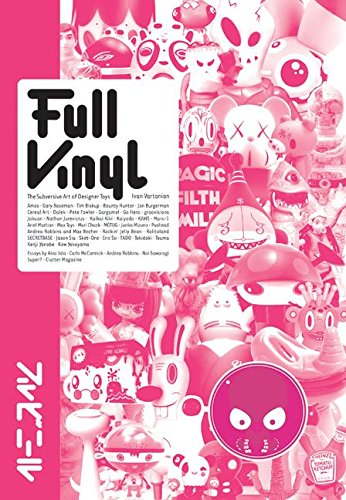 9780060893385: Full Vinyl: Designer Toys, Urban Figures and More