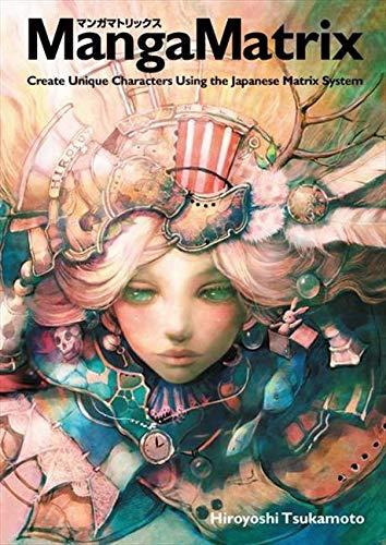 9780060893415: Manga Matrix: Create Unique Characters Using the Japanese Matrix System