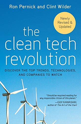 9780060896249: The Clean Tech Revolution: Discover the Top Trends, Technologies, and Companies to Watch: Discover the Top Technologies and Companies to Watch