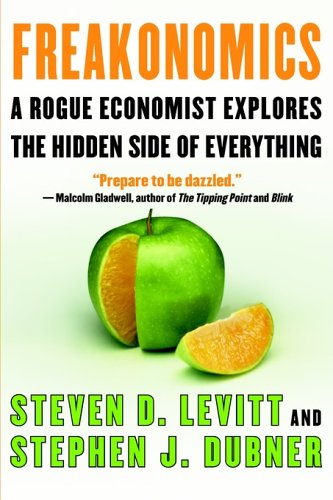 9780060896379: Freakonomics: A Rogue Economist Explores the Hidden Side of Everything