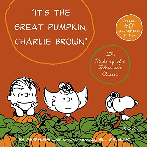 9780060897215: It's the Great Pumpkin, Charlie Brown: The Making of a Television Classic