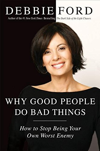 9780060897376: Why Good People Do Bad Things: How to Stop Being Your Own Worst Enemy